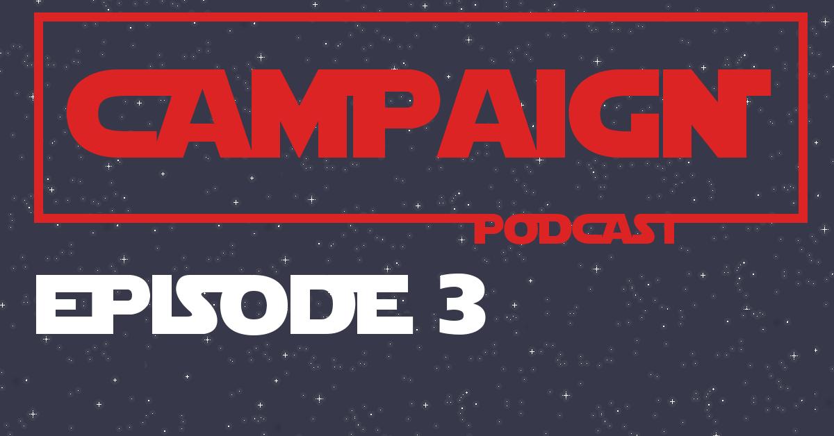 Campaign Episode 3