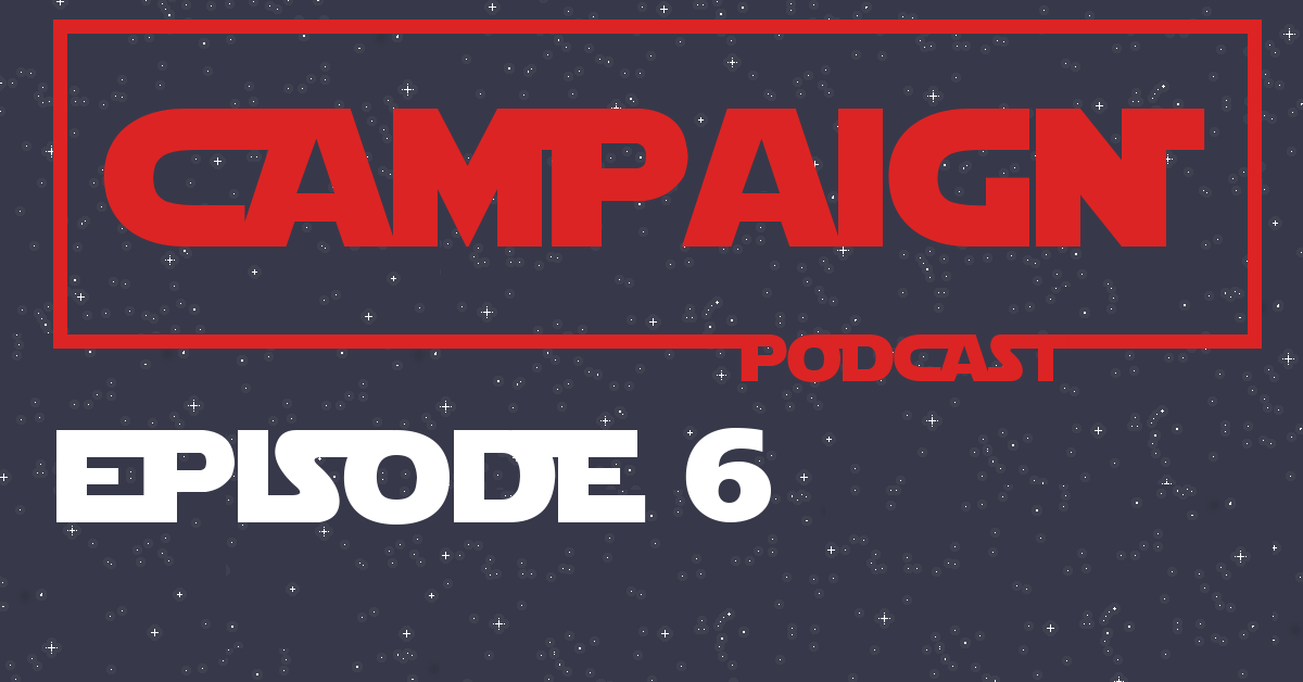 Campaign RPG Podcast Episode 6